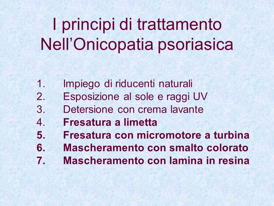 I principi di trattamento Nell'Onicopatia psoriasica