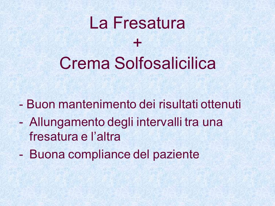 La Fresatura + Crema Solfosalicilica