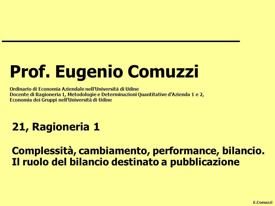 Prof. Eugenio Comuzzi Ordinario di Economia Aziendale nell'Università di Udine.