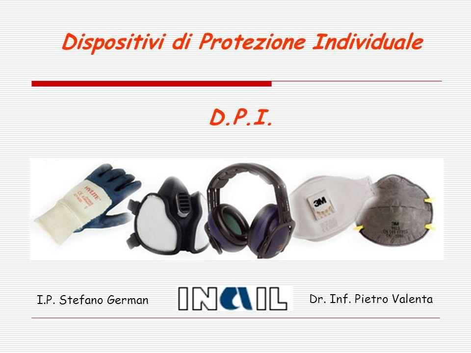 Dispositivi di Protezione Individuale D.P.I.