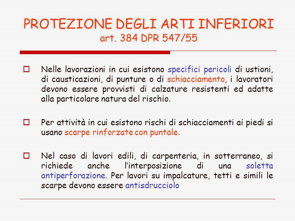 PROTEZIONE DEGLI ARTI INFERIORI art. 384 DPR 547/55