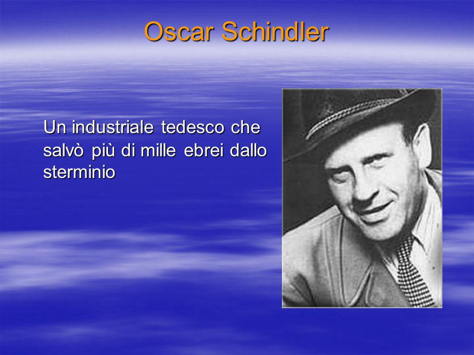 Oscar Schindler Un industriale tedesco che salvò più di mille ebrei dallo sterminio