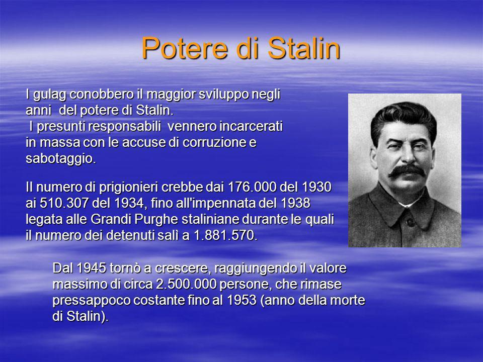 Potere di Stalin I gulag conobbero il maggior sviluppo negli
