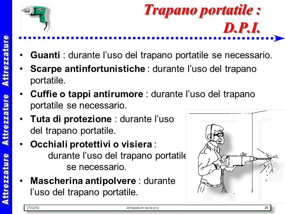 Trapano portatile : D.P.I.