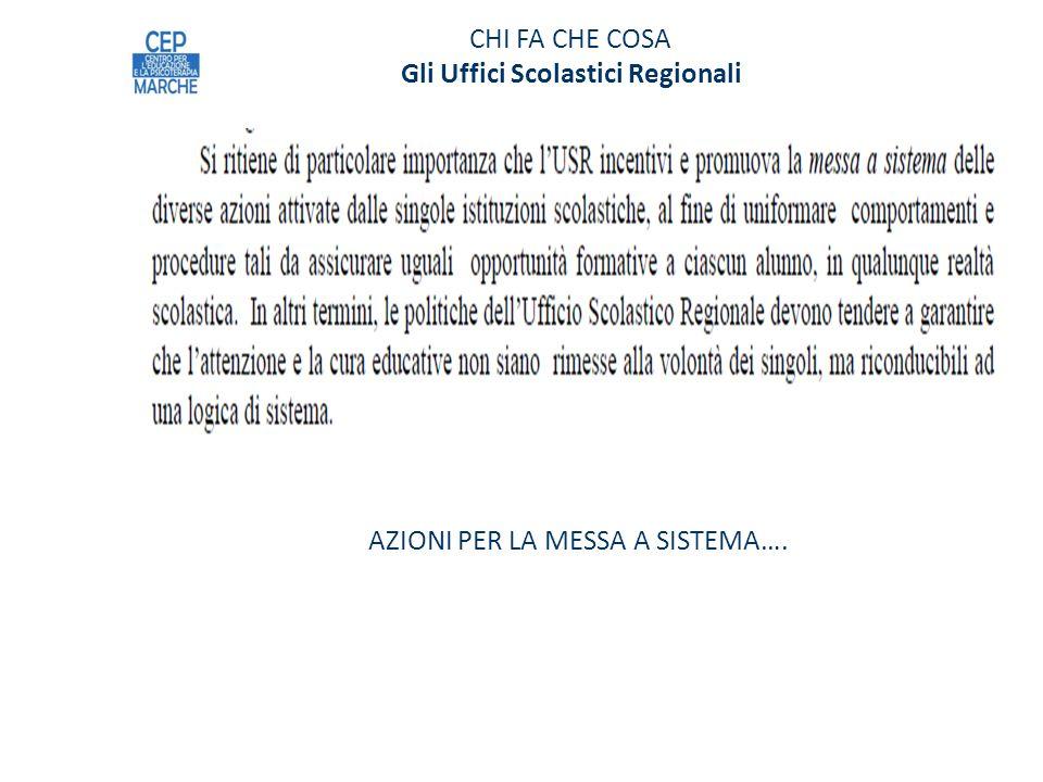 CHI FA CHE COSA Gli Uffici Scolastici Regionali