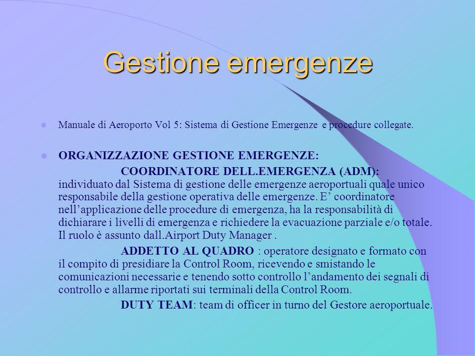 Gestione emergenze ORGANIZZAZIONE GESTIONE EMERGENZE: