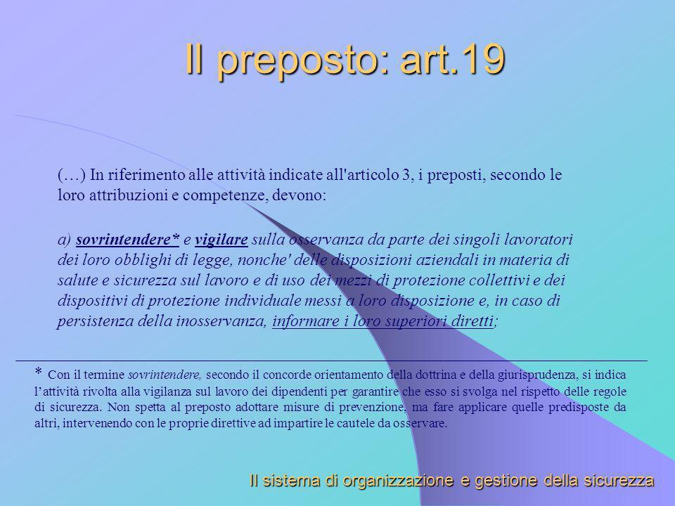 Il preposto: art.19 (…) In riferimento alle attività indicate all articolo 3, i preposti, secondo le loro attribuzioni e competenze, devono: