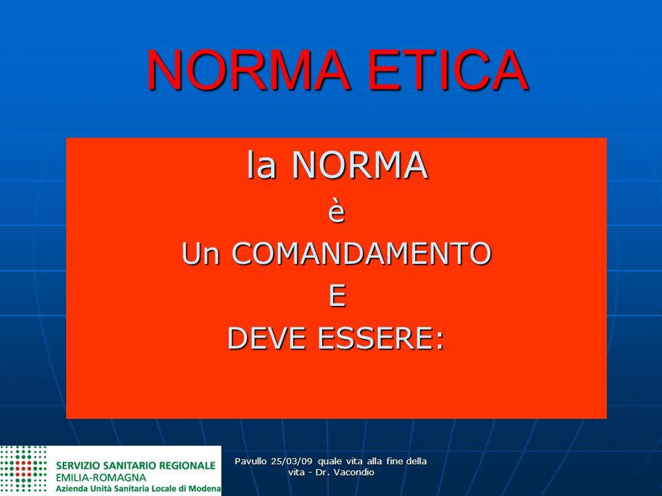 la NORMA è Un COMANDAMENTO E DEVE ESSERE: