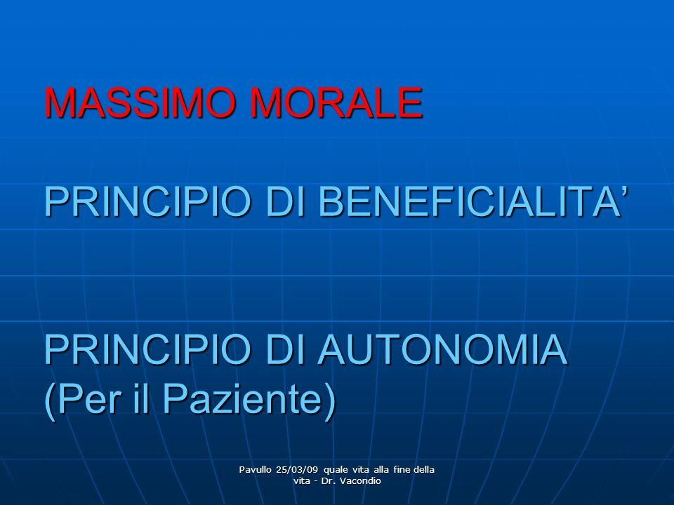 Pavullo 25/03/09 quale vita alla fine della vita - Dr. Vacondio