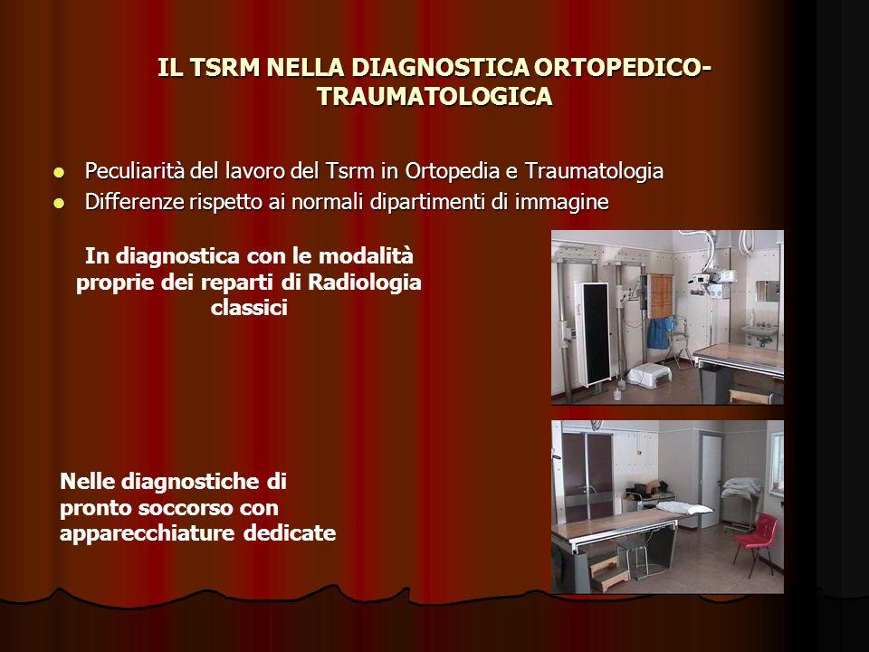 IL TSRM NELLA DIAGNOSTICA ORTOPEDICO-TRAUMATOLOGICA