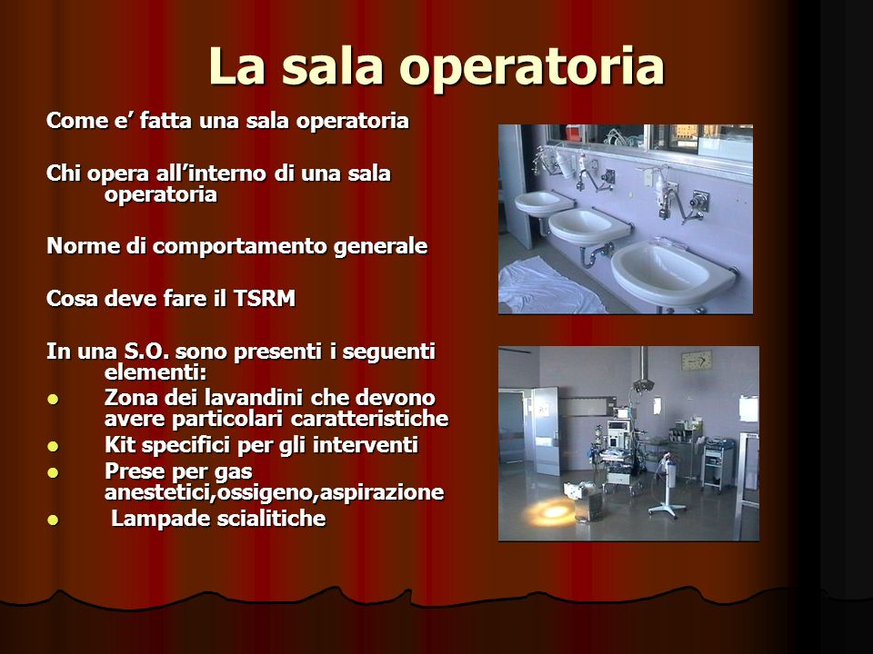 La sala operatoria Come e' fatta una sala operatoria