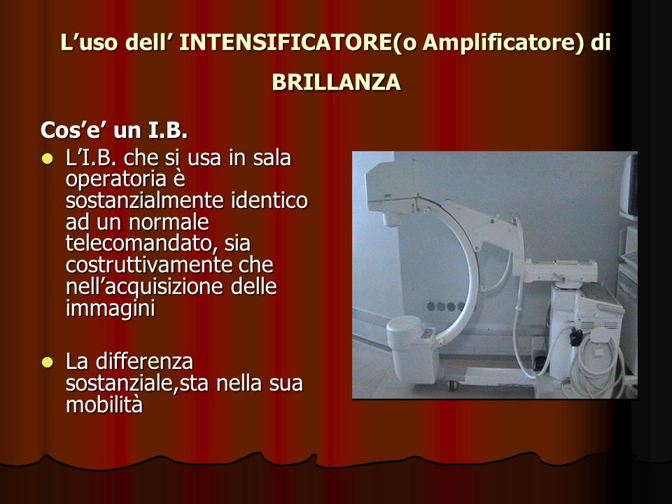 L'uso dell' INTENSIFICATORE(o Amplificatore) di BRILLANZA