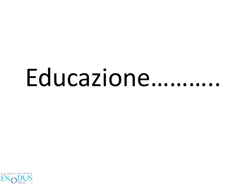 Educazione………..