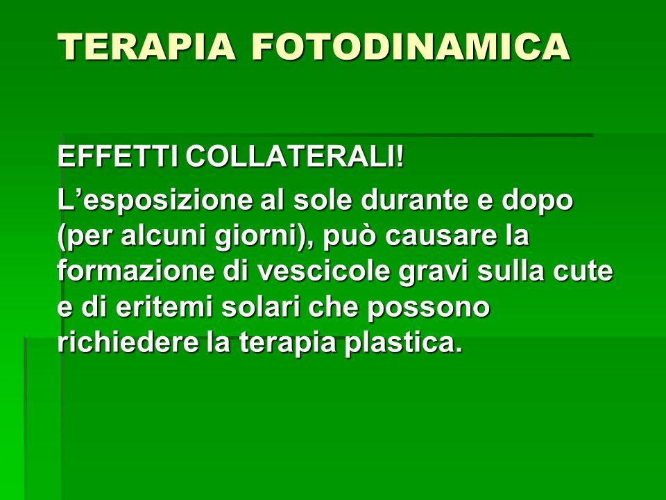 TERAPIA FOTODINAMICA EFFETTI COLLATERALI!
