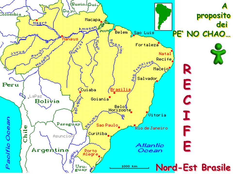A proposito dei PE' NO CHAO… R E C I F Nord-Est Brasile