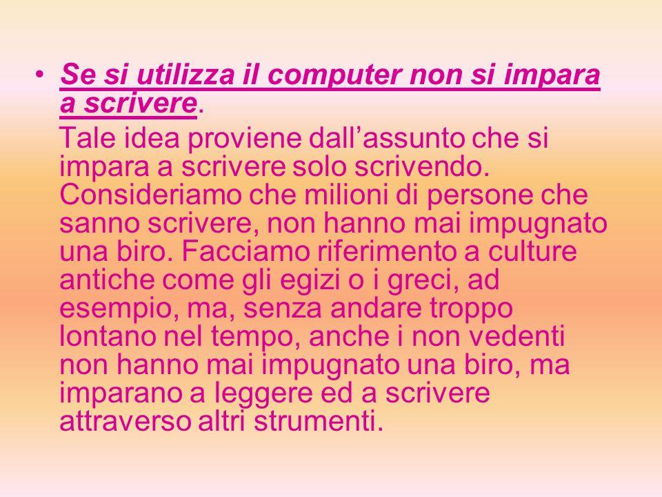 Se si utilizza il computer non si impara a scrivere.