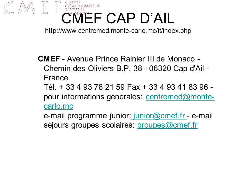 CMEF CAP D'AIL http://www.centremed.monte-carlo.mc/it/index.php