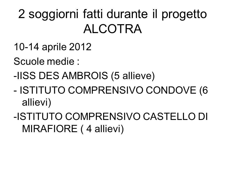 2 soggiorni fatti durante il progetto ALCOTRA