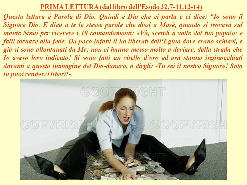 PRIMA LETTURA (dal libro dell Esodo 32,7-11.13-14)