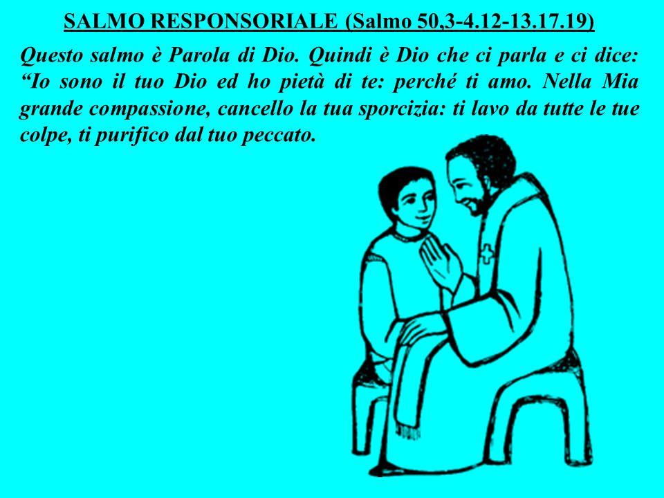 SALMO RESPONSORIALE (Salmo 50,3-4.12-13.17.19)