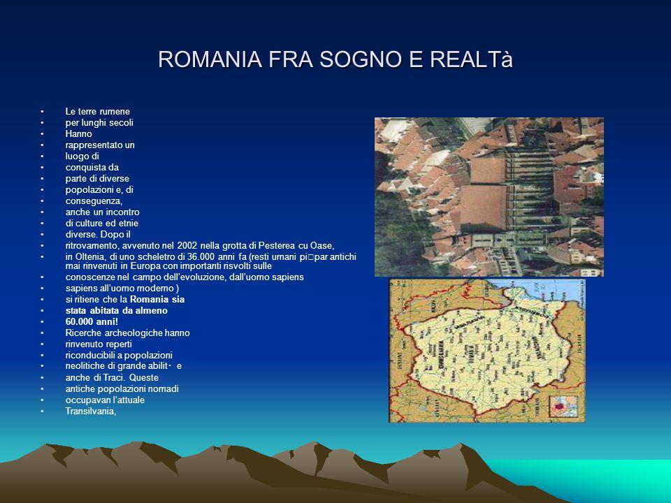 ROMANIA FRA SOGNO E REALTà