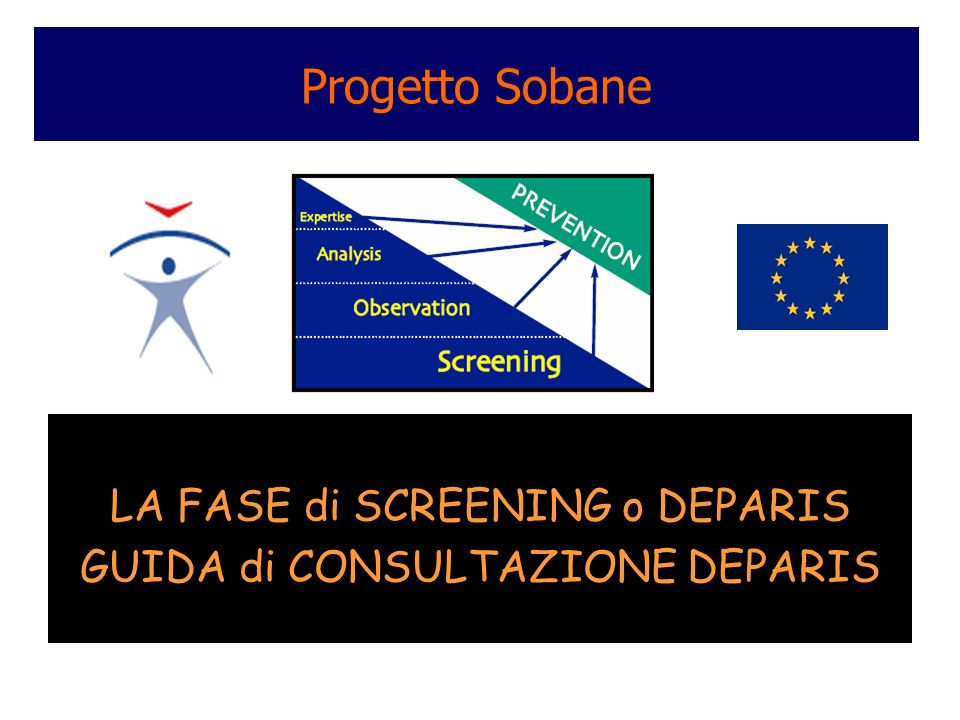 Progetto Sobane LA FASE di SCREENING o DEPARIS