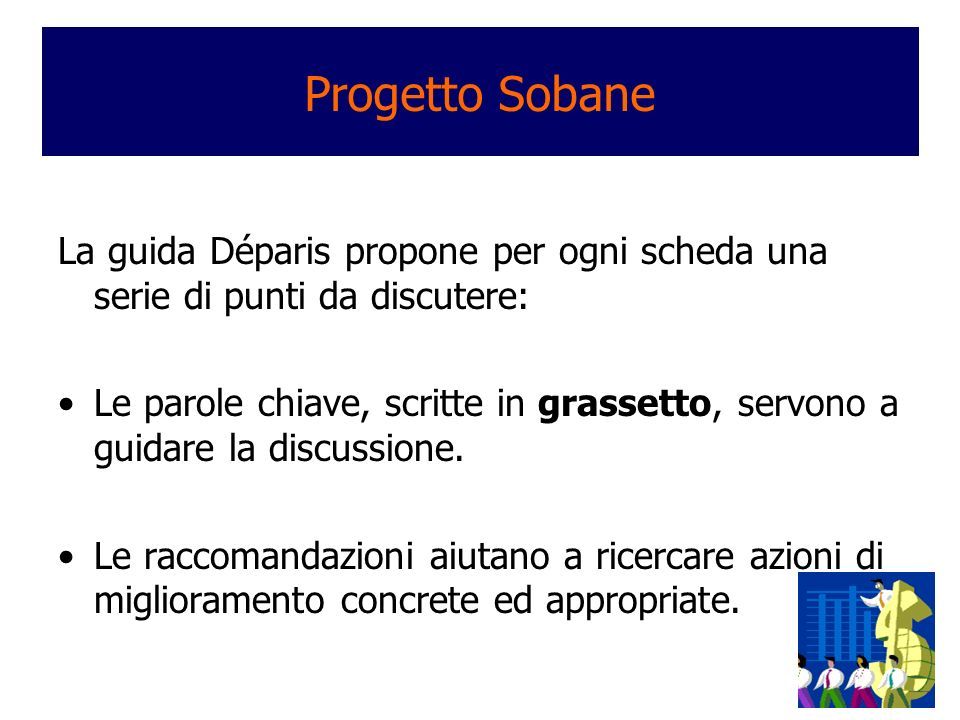 Progetto Sobane La guida Déparis propone per ogni scheda una serie di punti da discutere: