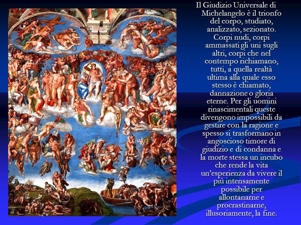 Il Giudizio Universale di Michelangelo è il trionfo del corpo, studiato, analizzato, sezionato.