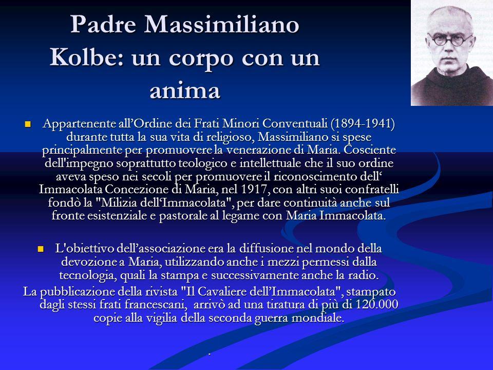 Padre Massimiliano Kolbe: un corpo con un anima
