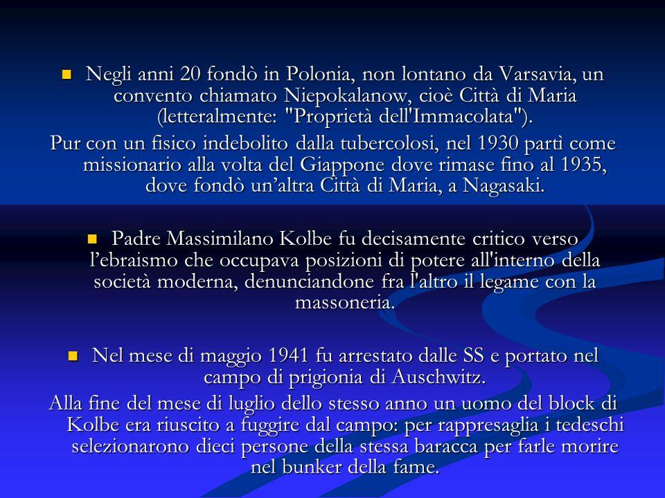 Negli anni 20 fondò in Polonia, non lontano da Varsavia, un convento chiamato Niepokalanow, cioè Città di Maria (letteralmente: Proprietà dell Immacolata ).