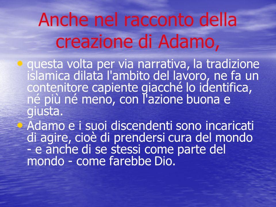 Anche nel racconto della creazione di Adamo,