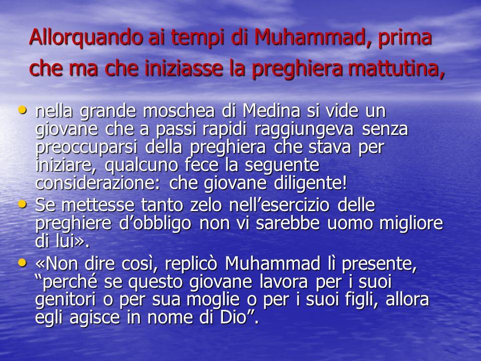 Allorquando ai tempi di Muhammad, prima che ma che iniziasse la preghiera mattutina,