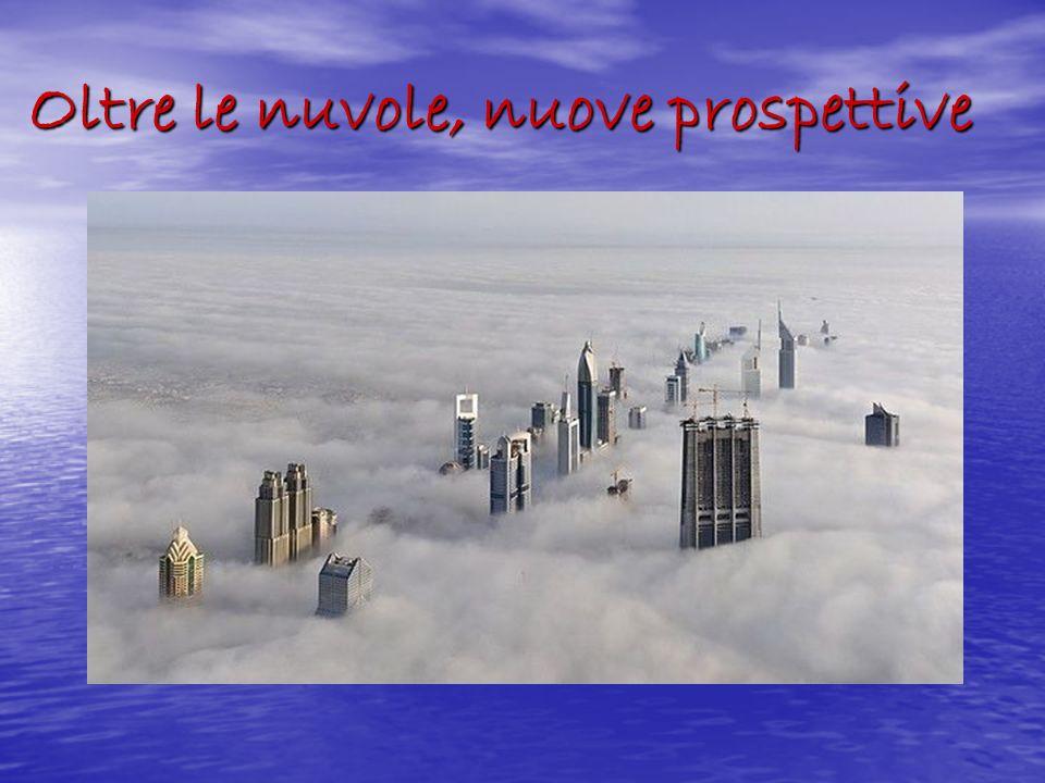 Oltre le nuvole, nuove prospettive