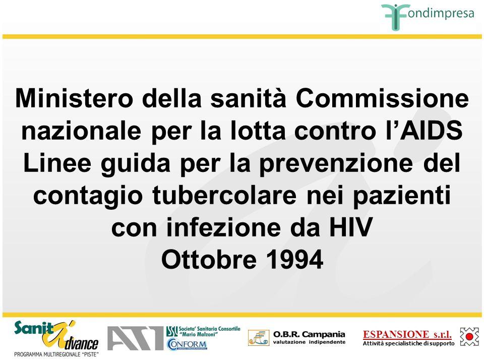 Ministero della sanità Commissione nazionale per la lotta contro l'AIDS Linee guida per la prevenzione del contagio tubercolare nei pazienti con infezione da HIV Ottobre 1994