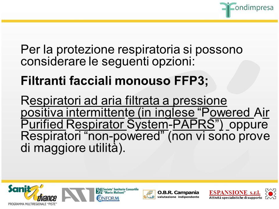 Per la protezione respiratoria si possono considerare le seguenti opzioni: