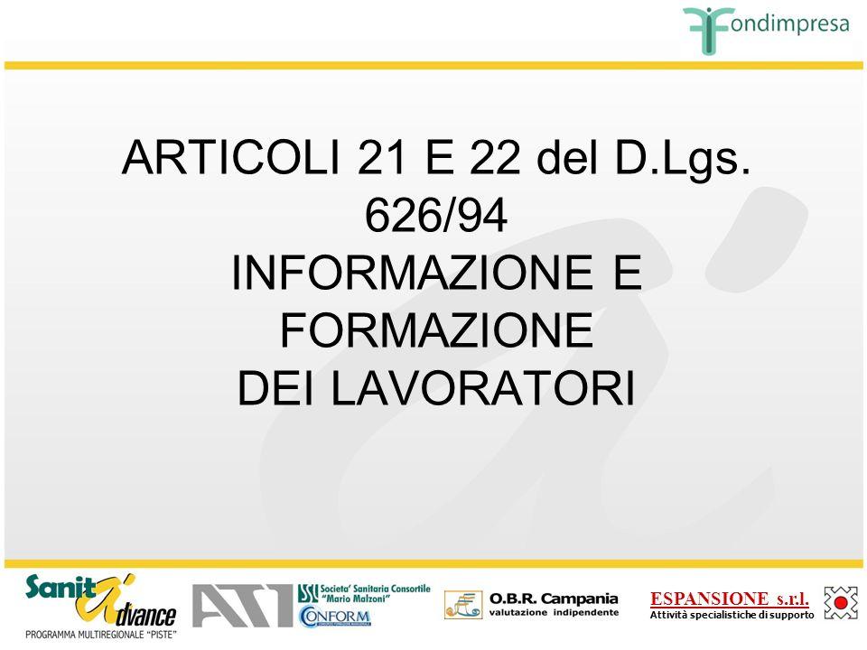 ARTICOLI 21 E 22 del D.Lgs. 626/94 INFORMAZIONE E FORMAZIONE DEI LAVORATORI