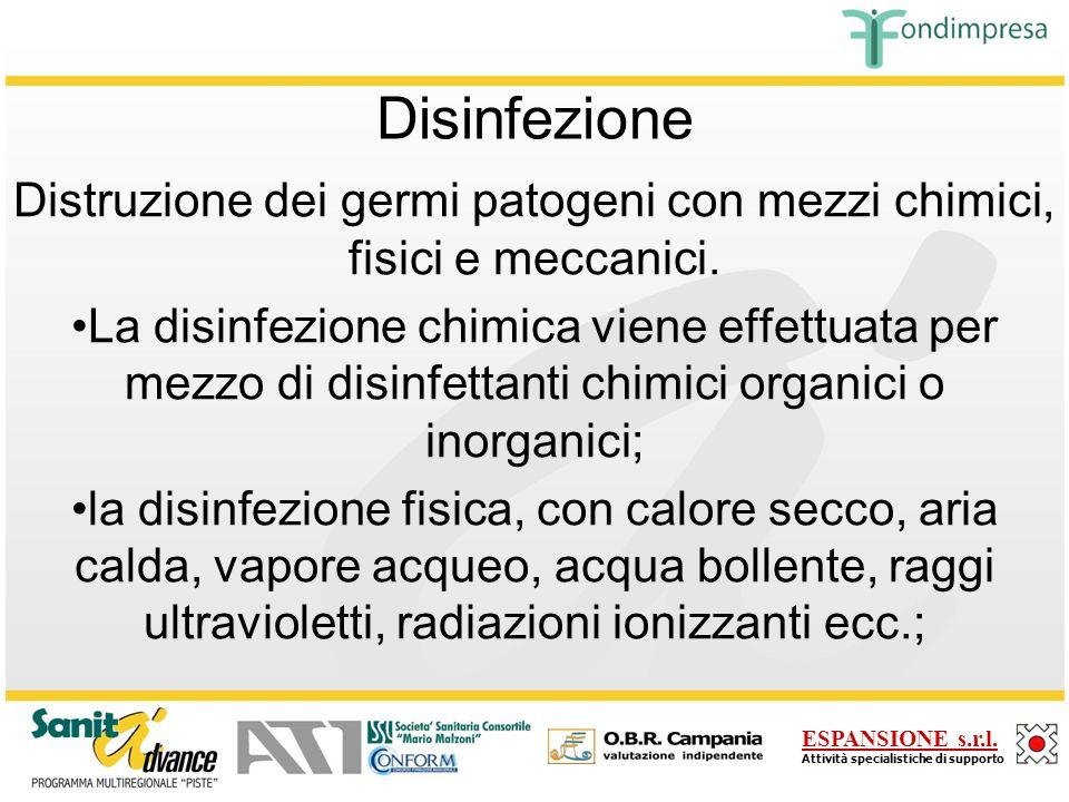 Distruzione dei germi patogeni con mezzi chimici, fisici e meccanici.