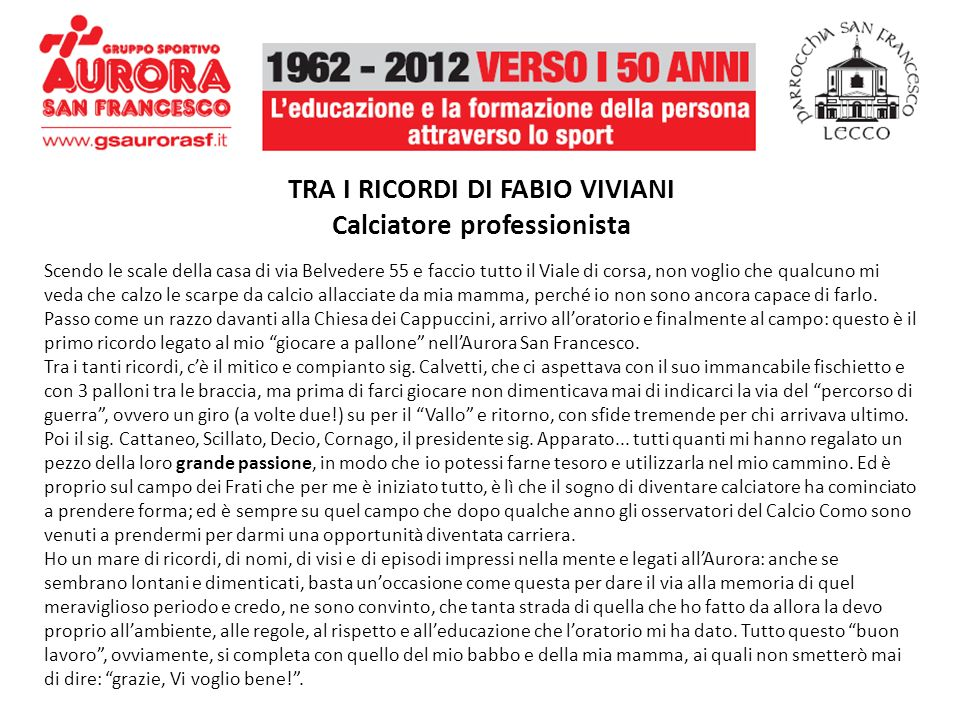 TRA I RICORDI DI FABIO VIVIANI Calciatore professionista