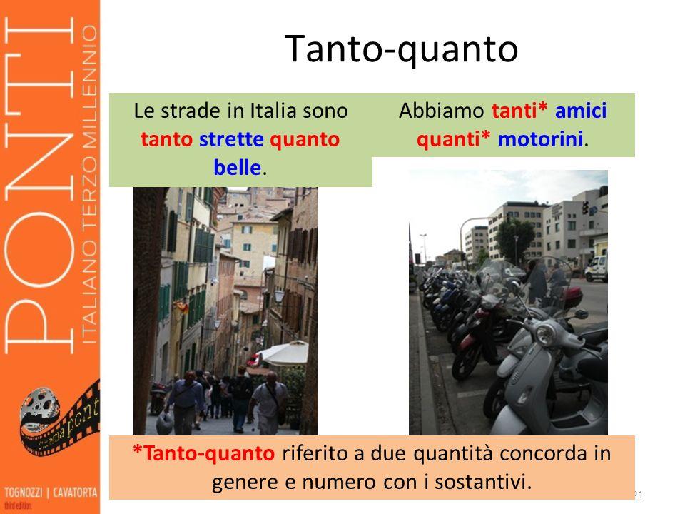 Tanto-quanto Le strade in Italia sono tanto strette quanto belle.