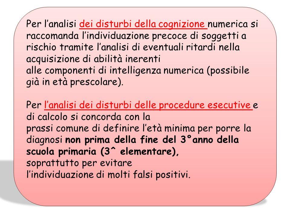 Per l'analisi dei disturbi della cognizione numerica si raccomanda l'individuazione precoce di soggetti a