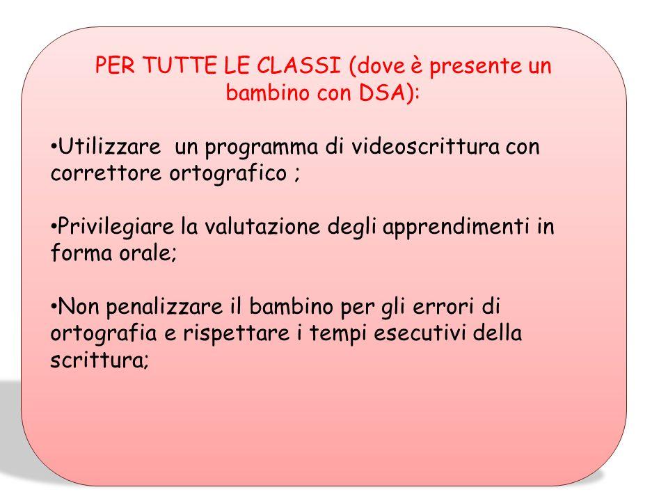 PER TUTTE LE CLASSI (dove è presente un bambino con DSA):