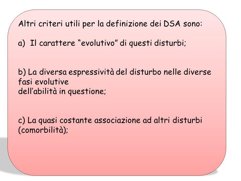 Altri criteri utili per la definizione dei DSA sono: