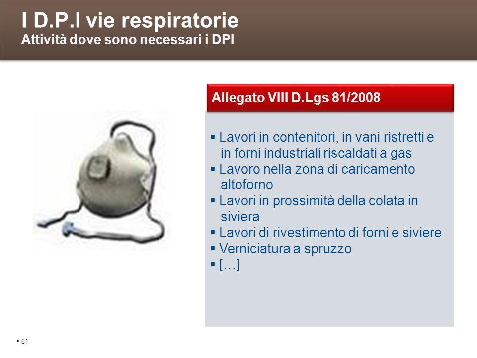I D.P.I vie respiratorie Attività dove sono necessari i DPI