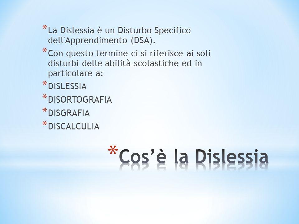 La Dislessia è un Disturbo Specifico dell Apprendimento (DSA).