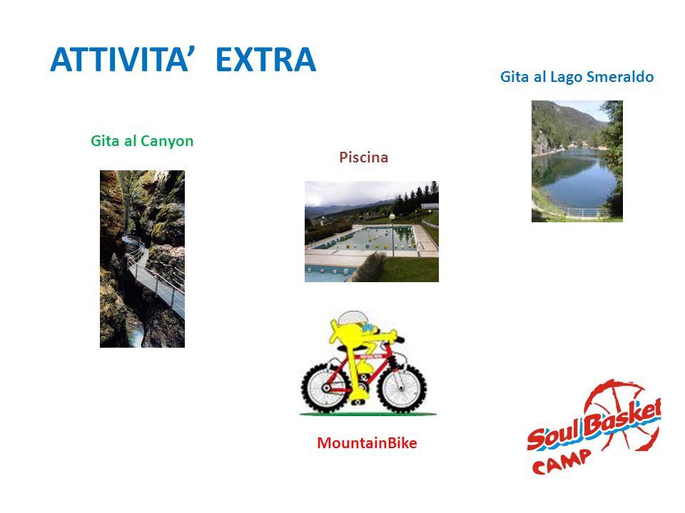 ATTIVITA' EXTRA Gita al Lago Smeraldo Gita al Canyon Piscina