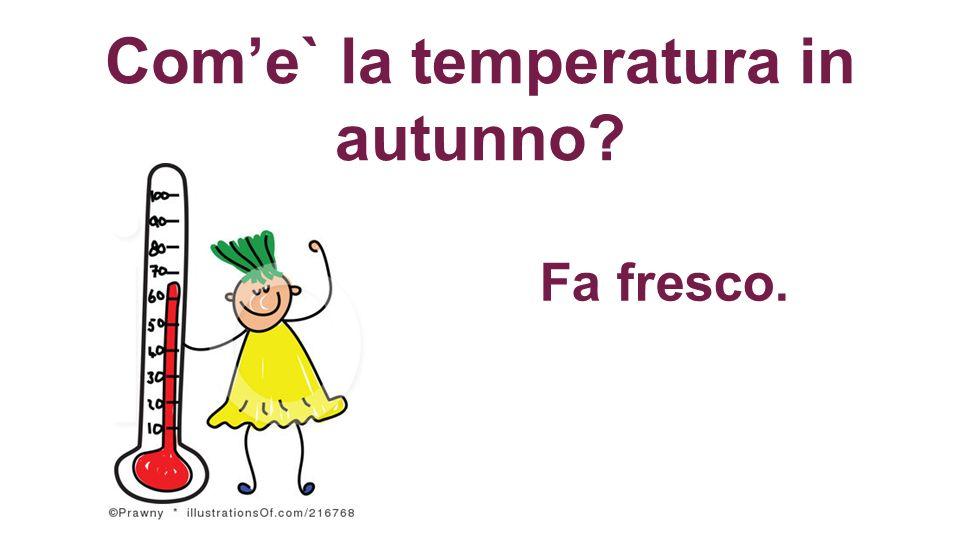 Com'e` la temperatura in autunno