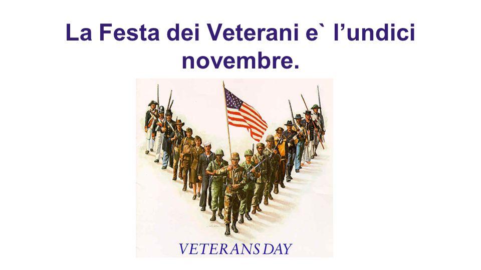 La Festa dei Veterani e` l'undici novembre.