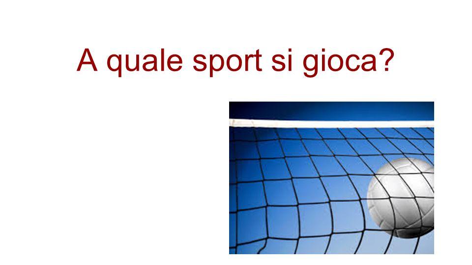 A quale sport si gioca