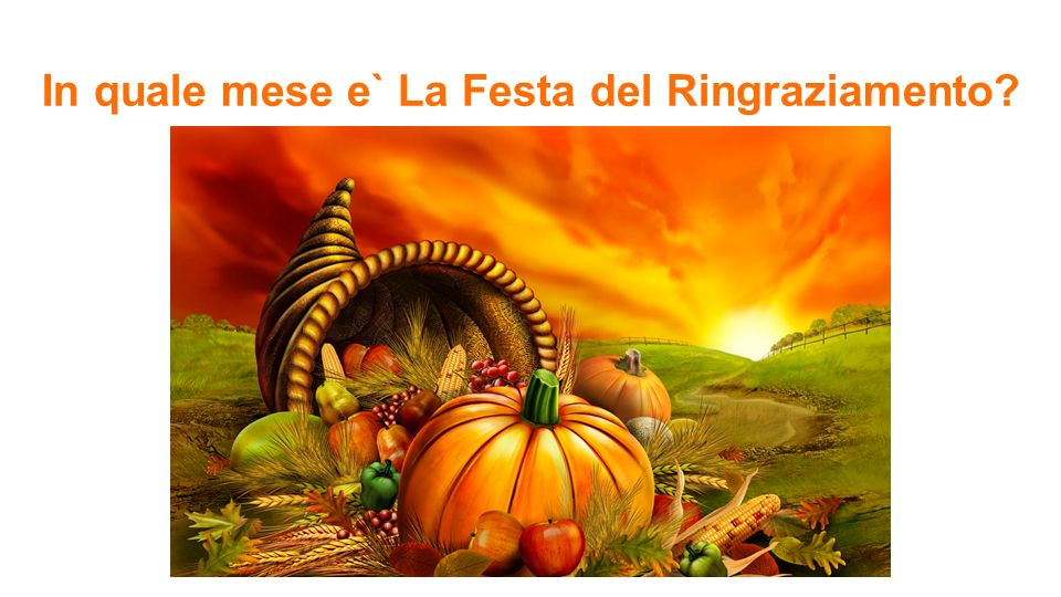 In quale mese e` La Festa del Ringraziamento