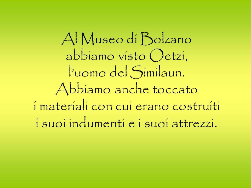 Al Museo di Bolzano abbiamo visto Oetzi, l'uomo del Similaun